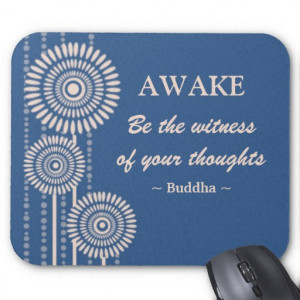 Be The Witness Of Your Thoughts. - Buddha