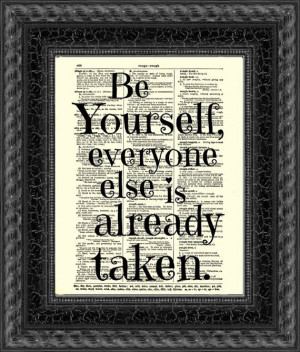 Be Yourself, Everyone Else is Already Taken, Oscar Wilde Quote ...