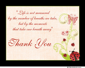... We Take, But By The Moments That Take Our Breathe Away, Thank You