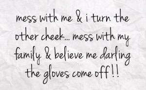 don't mess with me quotes | mess with me i turn the other cheek mess ...