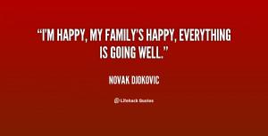 quote-Novak-Djokovic-im-happy-my-familys-happy-everything-is-56809.png