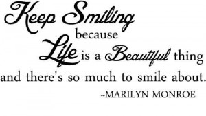 beautiful thing and theres so much to smile about Marilyn Monroe jpg