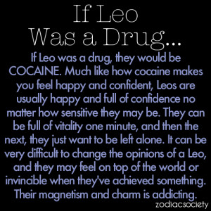 WAS A DRUG…IF GEMINI WAS A DRUG…IF CANCER WAS A DRUG…IF LEO ...
