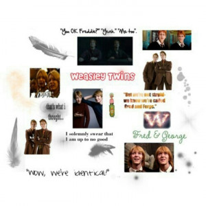Fred & George weasley. love them