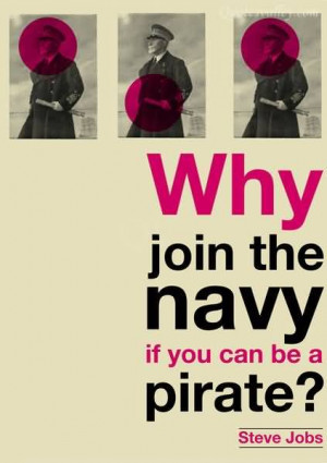 Why Join The Navy If You Can Be A Pirate
