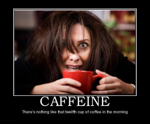 Caffeine – There's Nothing Like That