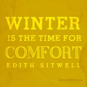 Winter is the time for comfort.