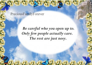Quotes About Nosey People   Precious Family: Be careful who you open ...