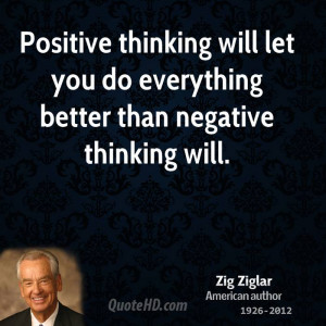 ... will let you do everything better than negative thinking will