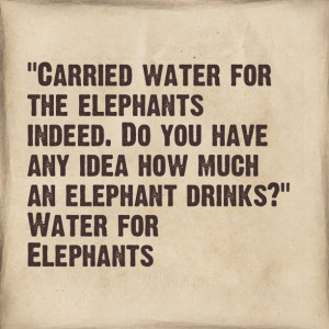 Quote- Water for Elephants