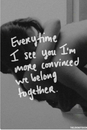 Quotes and sayings : we belong together