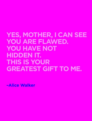 Accept your flaws. #Quote #InspirationalQuote #AliceWalker