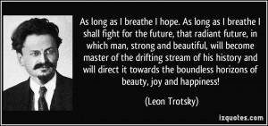 as I breathe I hope. As long as I breathe I shall fight for the future ...