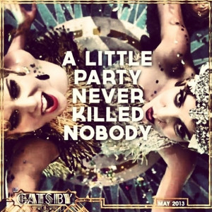 Gatsby Party Quotes The great gatsby aint no party