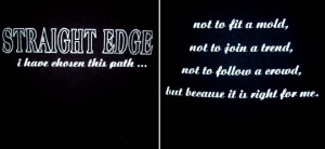 Straight Edge Quotes Straight edge- i have chosen
