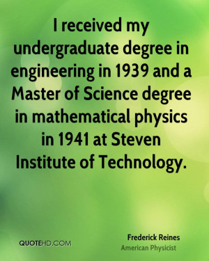 received my undergraduate degree in engineering in 1939 and a Master ...