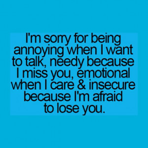 annoying, being, emotional, emotional quotes, i'm sorry, love quote ...