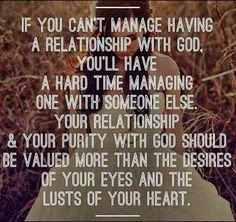 If you can't manage having a relationship with God, you'll have a hard ...