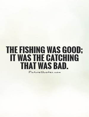 Fishing Quotes Funny Fishing Quotes
