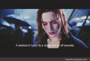 Movie quote by Rose from the 1997 film Titanic who is played by Kate ...