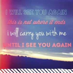 will see you again by Carrie Underwood always reminds me of my G-pa ...