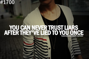 Hate Liars and Cheaters . Memorable quotes and scary at tley cr.