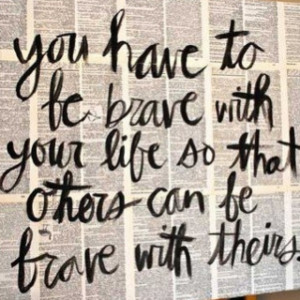 Being Brave Quotes About Sayings