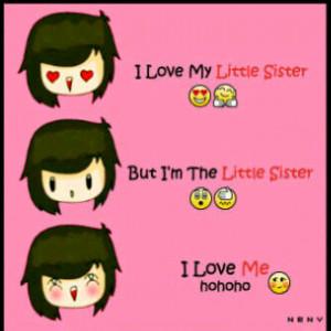 love My Little Sister, But I am The Little Sister, I Love Me Hohoho