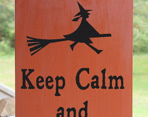 Keep Calm and Scare On, Funny Hallo ween Wood Sign, Witch Sign ...