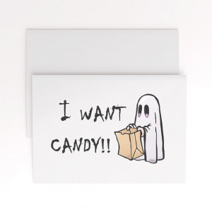 Funny Halloween card, I want candy, bedsheet ghost, cute halloween ...