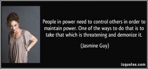 People in power need to control others in order to maintain power. One ...