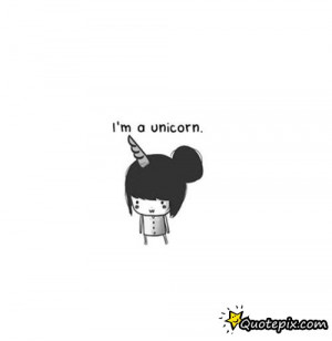 Unicorn Tumblr Quotes Download this quote posted by:
