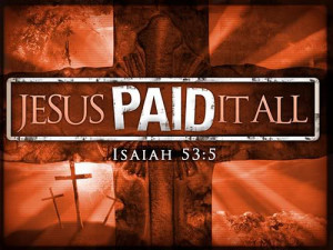 Christian Quote – Jesus paid it all
