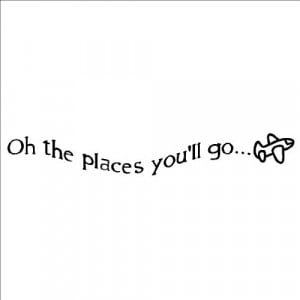 Oh the places you'll go 6