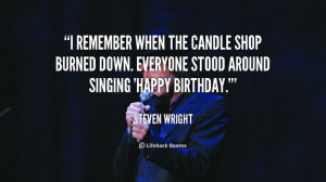 quote-Steven-Wright-i-remember-when-the-candle-shop-burned-196.png ...
