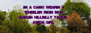 im a camo wearin 4-wheeler ridin mud slingin hillbilly talkin - KINDA ...