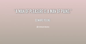 quote-Edward-Young-a-man-of-pleasure-is-a-man-37122.png