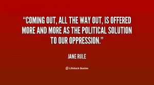 quote-Jane-Rule-coming-out-all-the-way-out-is-47732.png