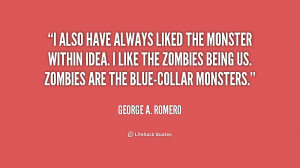 quote-George-A.-Romero-i-also-have-always-liked-the-monster-210530_1 ...