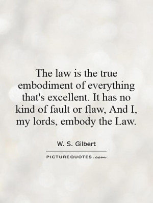 Law Quotes W S Gilbert Quotes