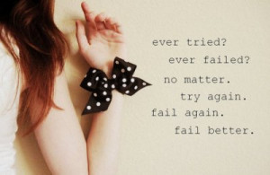 Just because you fail once,doesn't mean you fail at everything.Keep ...