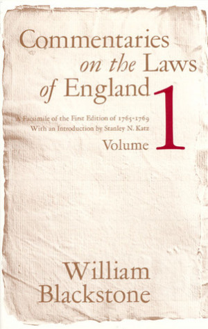 Commentaries on the Laws of England, Volume 1: A Facsimile of the ...