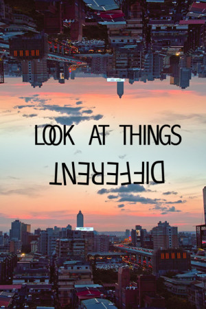 Look At Things Different