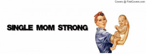 single mom strong Profile Facebook Covers