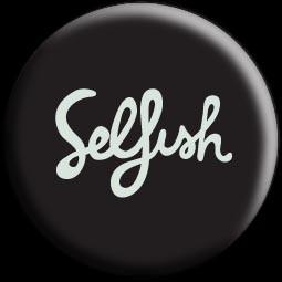 Selfish vs Selfless