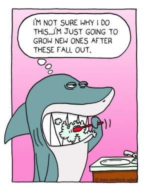 Sardonic Salad: Shark Brushing Teeth