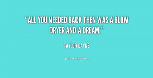 quote Taylor Dayne all you needed back then was a 154694 png
