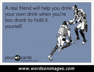 Drunk friendship quotes