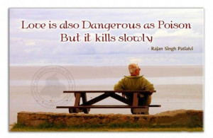 Love Quote: Love is Also Dangerous As Poison…