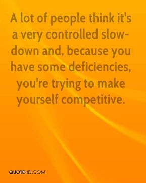 Larry Hunter - A lot of people think it's a very controlled slow-down ...